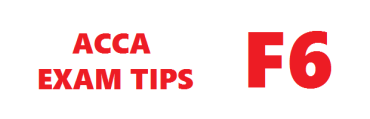 ACCA F6 Exam Tips September 2017