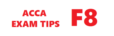 ACCA F8 Exam Tips March 2018