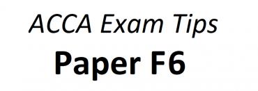 ACCA F6 Exam Tips June 2018