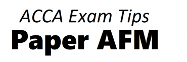 ACCA AFM Exam Tips December 2018